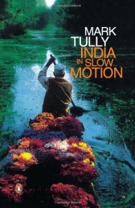 The best books on India - India in Slow Motion by Mark Tully & Mark Tully and Gillian Wright