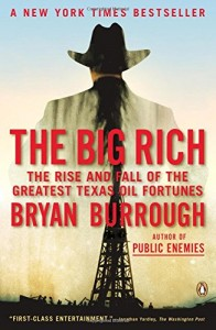 The best books on Texas - The Big Rich: The Rise and Fall of the Greatest Texas Oil Fortunes by Bryan Burrough