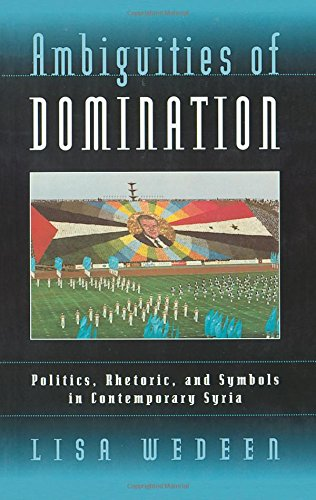 The best books on Origins of the Arab Uprising - Ambiguities of Domination by Lisa Wedeen
