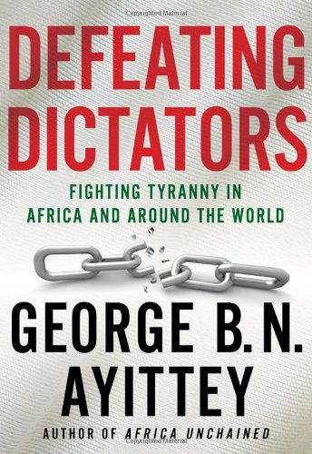 The best books on Africa through African Eyes - Defeating Dictators by George Ayittey
