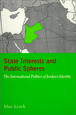 The best books on Origins of the Arab Uprising - State Interests and Public Spheres by Marc Lynch