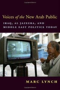 The best books on Origins of the Arab Uprising - Voices of the New Arab Public by Marc Lynch