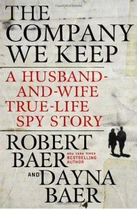 The best books on Espionage - The Company We Keep by Robert Baer & Robert Baer and Dayna Baer