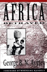 The best books on Africa through African Eyes - Africa Betrayed by George Ayittey