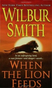 The best books on Family History - When the Lion Feeds by Wilbur Smith