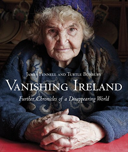 The best books on Family History - Vanishing Ireland: Further Chronicles of a Disappearing World by Turtle Bunbury & Turtle Bunbury and James Fennell