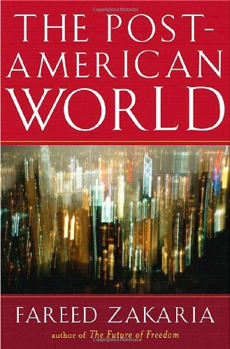 The best books on The End of The West - The Post-American World by Fareed Zakaria
