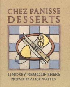 The best books on Desserts - Chez Panisse Desserts by Lindsey Remolif Shere