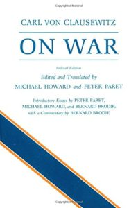The best books on Military Strategy - On War by Carl von Clausewitz