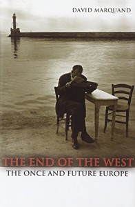 The best books on The End of The West - The End of the West by David Marquand