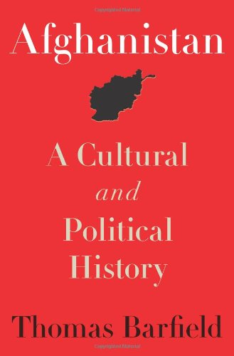 Afghanistan: A Cultural and Political History by Thomas Barfield