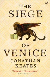 The best books on Great Letter Writers - The Seige of Venice by Jonathan Keates