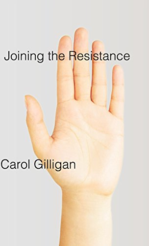 The best books on Gender and Human Nature - Joining the Resistance by Carol Gilligan