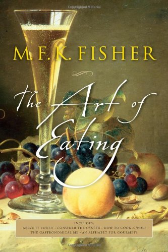 The best books on American Food - The Art of Eating by MFK Fisher