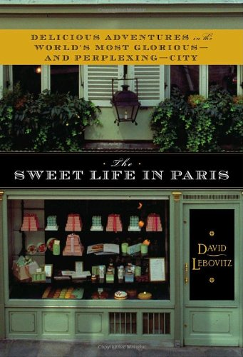 The best books on Desserts - The Sweet Life in Paris by David Lebovitz