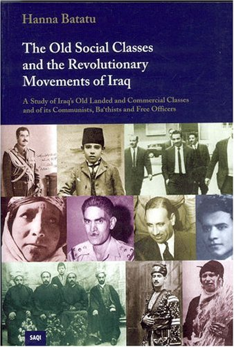 The best books on The Iraq War - The Old Social Classes and the Revolutionary Movement in Iraq by Hanna Batatu