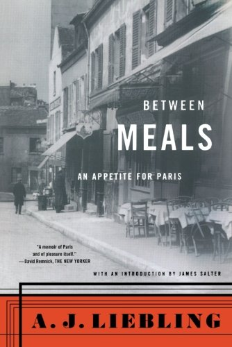 The best books on American Food - Between Meals by AJ Liebling