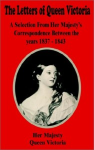The best books on Great Letter Writers - The Letters of Queen Victoria by Queen Victoria