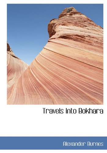 The best books on Espionage - Travels into Bokhara by Alexander Burnes