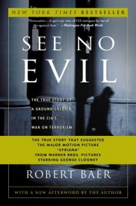 The best books on Espionage - See No Evil by Robert Baer