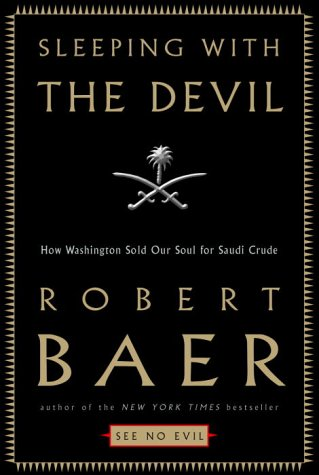 The best books on Espionage - Sleeping With the Devil by Robert Baer
