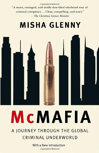 The best books on Crime and Terror - McMafia by Misha Glenny