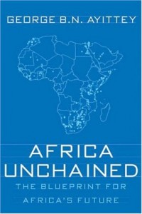The best books on Africa through African Eyes - Africa Unchained by George Ayittey