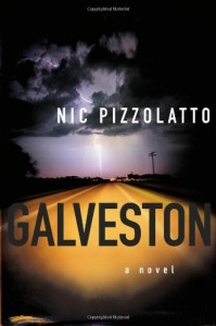 The best books on Texas - Galveston by Nic Pizzolatto