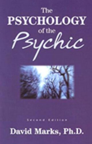 The best books on Debunking the Paranormal - The Psychology of the Psychic by David Marks