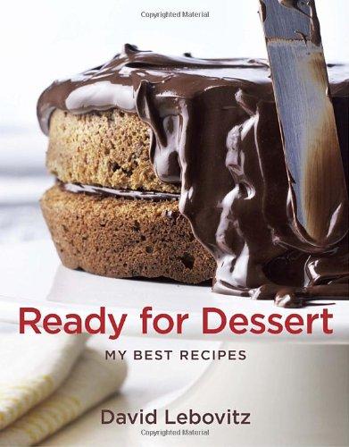 The best books on Desserts - Ready for Dessert by David Lebovitz