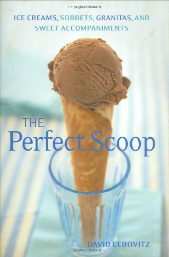 The best books on Desserts - Perfect Scoop by David Lebovitz