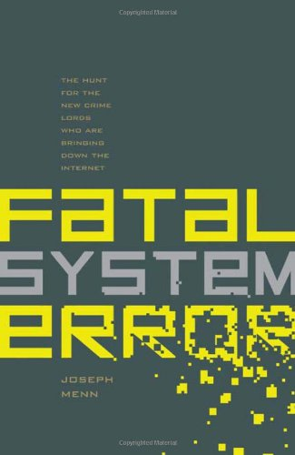 The best books on Cybersecurity - Fatal System Error by Joseph Menn