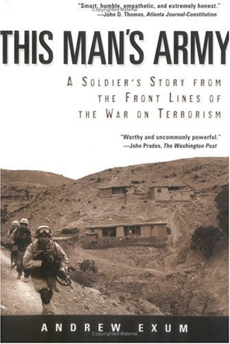 Andrew Exum recommends the best books for Understanding the War in Afghanistan - This Man's Army by Andrew Exum