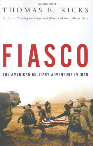 The best books on The Iraq War - Fiasco by Thomas E Ricks