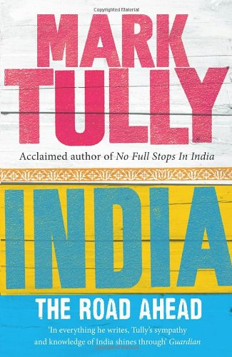 The best books on India - India the Road Ahead by Mark Tully