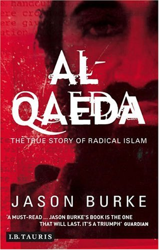 The best books on Osama bin Laden - Al-Qaeda: The True Story of Radical Islam by Jason Burke
