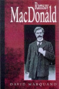 The best books on The End of The West - Ramsay Macdonald by David Marquand