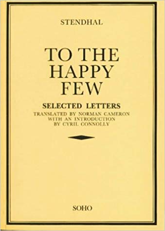 The best books on Great Letter Writers - To the Happy Few: Letters by Stendhal