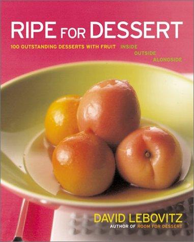 The best books on Desserts - Ripe for Dessert by David Lebovitz
