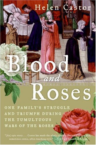 The best books on Queens and Power - Blood and Roses by Helen Castor