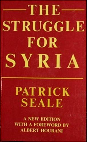 The best books on Origins of the Arab Uprising - The Struggle for Syria by Patrick Seale