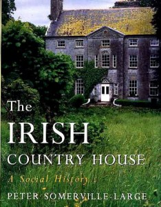 The best books on Family History - The Irish Country House by Peter Somerville Ross