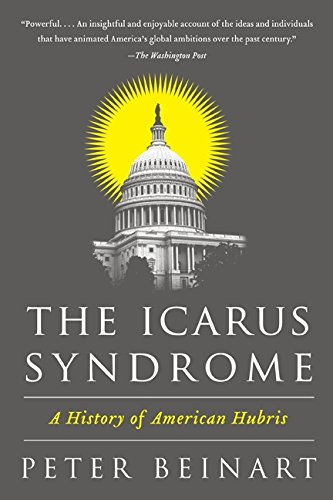 The best books on Post-9/11 America - The Icarus Syndrome by Peter Beinart
