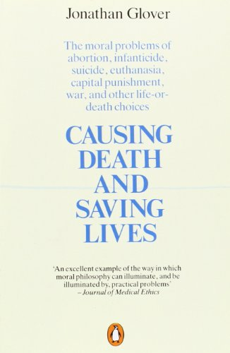 Nigel Warburton recommends the best Introductions to Philosophy - Causing Death and Saving Lives by Jonathan Glover