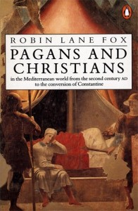 The best books on Religious and Social History in the Ancient World - Pagans and Christians by Robin Lane Fox