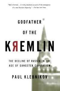The best books on Putin's Russia - Godfather of the Kremlin by Paul Klebnikov