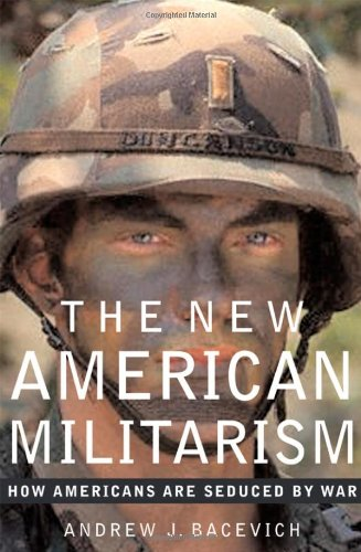 The best books on Post-9/11 America - The New American Militarism by Andrew J Bacevich