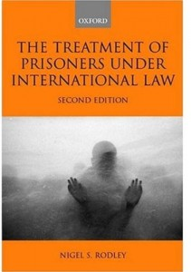 The best books on Torture - The Treatment of Prisoners Under International Law by Nigel S Rodley