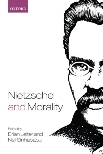 The best books on Nietzsche - Nietzsche and Morality by Brian Leiter & Brian Leiter (co-editor)