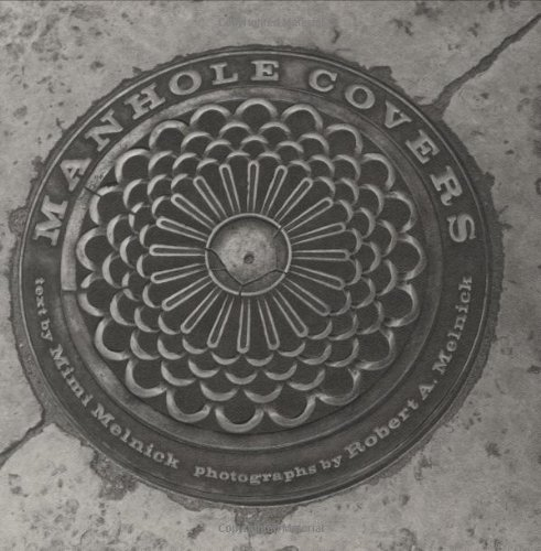 The best books on The Art of Observation - Manhole Covers by Mimi Melnick (photos by Robert A Melnick)